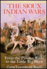 Sioux Indian Wars: From Powder River to Little Big Horn