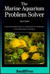 The Marine Aquarium Problem Solver: Practical & Expert Advice on Keeping Fish & Invertebrates by Nick Dakin