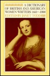 A Dictionary Of British And American Women Writers, 1660 1800
