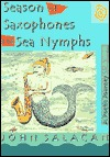Season Of Saxophones And Sea Nymphs: A Poetic Journey