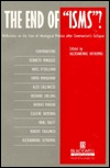 """The End of """"Isms""""?: Reflections on the Fate of Ideological Politics after Communism's Collapse"""