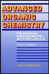 Advanced Organic Chemistry: Reactions, Mechanisms, and Structure