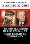 A Failed Empire: The Soviet...