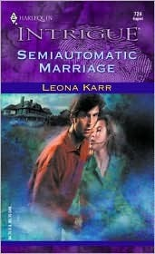 Semiautomatic Marriage (Harlequin Intrigue #724)