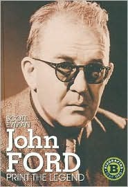 Print the Legend: La Vida Y Epoca De John Ford/ The Life and Times of John Ford