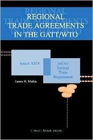 Regional Trade Agreements in the GATT/Wto: Artical XXIV and the Internal Trade Requirement