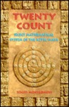 Twenty Count: Secret Mathematical System of the Aztec/Maya