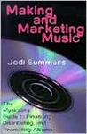 Making and Marketing Music: The Musician's Guide to Financing, Distributing and Promoting Albums