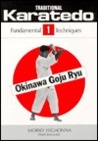 Traditional Karate-Do: Okinawa Goju Ryu, Vol. 1: The Fundamental Techniques