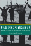 Far From Where?: Jewish Journeys from Shanghai to Australia