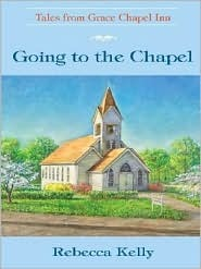 Going to the Chapel by Rebecca Kelly
