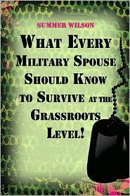What Every Military Spouse Should Know to Survive at the Grassroots Level!