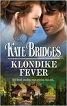 Klondike Fever (Klondike Gold Rush, #3)
