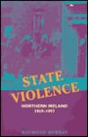 State Violence: Northern Ireland 1969-1997