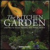 The Kitchen Garden: Fresh Ideas for Luscious Vegetables, Herbs, Flowers, and Fruit