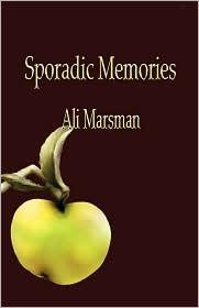 Sporadic Memories - Ali Marsman