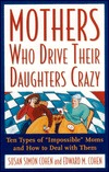 Mothers Who Drive Their Daughters Crazy ...