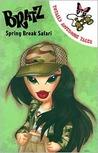 Spring Break Safari (Bratz Totally Awesome Tales)