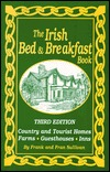 The Irish Bed & Breakfast Book: Country and Tourist Homes, Farms, Guesthouses, Inns
