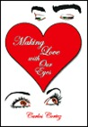 Making Love with Our Eyes