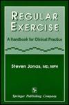 Regular Exercise: A Handbook for Clinical Practice
