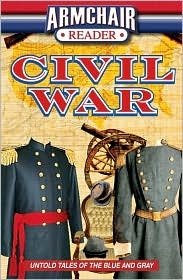 Armchair Reader Civil War: Untold Stories of the Blue and Gray
