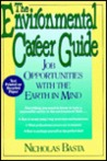 The Environmental Career Guide: Job Opportunities with the Earth in Mind