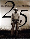 The Pictures of Texas Monthly: Celebrating 25 Years of Award Winning Photography