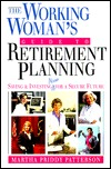 The Working Woman's Guide to Financial Planning: Saving & Investing Now for a Secure Future