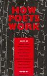 How Poets Work