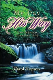 My Day, His Way: From Ordinary to Extraordinary Living