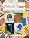 How to Paint & Draw: Drawing Watercolour Oil & Acrylic Pastel