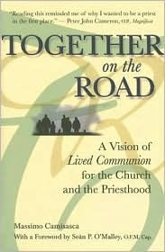 Together on the Road: A Vision of Lived Communion for the Church and the Priesthood