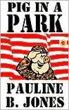 Pig In A Park by Pauline Baird Jones
