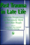 Past Trauma in Late Life: European Perspectives on Therapeutic Work with Older People