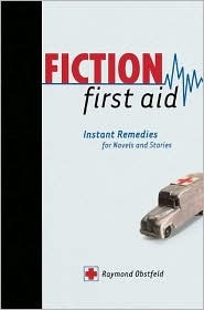 Fiction First Aid: Instant Remedies for Novels, Stories and Scripts