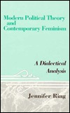 Modern Political Theory And Contemporary Feminism: A Dialectical Analysis