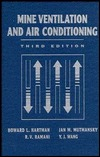 Mine Ventilation and Air Conditioning by Howard L. Hartman