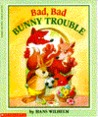 Bad, Bad Bunny Trouble by Hans Wilhelm