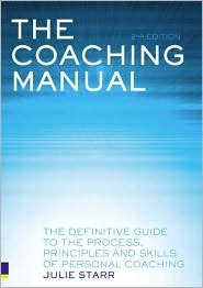 the coaching manual the definitive guide to the process principles rh goodreads com Julie Starr Wood the coaching manual julie starr 4th edition