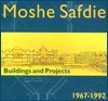 Moshe Safdie: Buildings And Projects, 1967 1992
