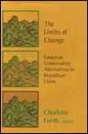 The Limits of Change: Essays on Conservative Alternatives in Republican China
