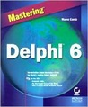 Mastering Delphi 6 [With CD-ROM]