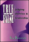 True or false: Judging doctrine and leadership