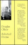 Selected Poems: Douglas Oliver