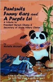 Pantsuits, Funny Ears and a Purple Lei: A Tribute to President Barack Obama & Secretary of State Hillary Clinton