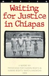 Mexico: Waiting for Justice in Chiapas