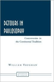 Detours in Philosophy: Controversies in the Continental Tradition