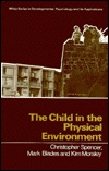 The Child in the Physical Environment: The Develop...