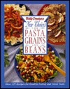 Betty Crocker's New Choices for Pasta, Grains and Beans: Great Ideas for Healthy Meals